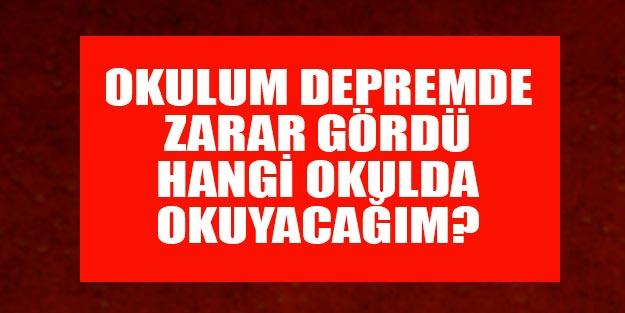 İstanbul'da depremde zarar gören okullarda okuyan öğrenciler hangi okulda okuyacak?
