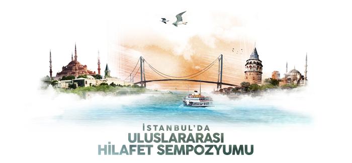 İstanbul'da Uluslararası Hilafet Sempozyumu