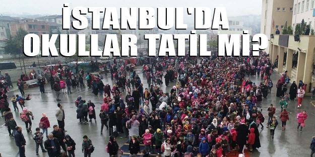İstanbul'da yarın okullar tatil edilecek mi? İstanbul Valiliği okulları tatil edecek mi?