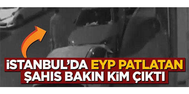 İSTANBUL'UN GÖBEĞİNDE EYP PATLATAN ŞAHIZ BAKIN KİM ÇIKTI
