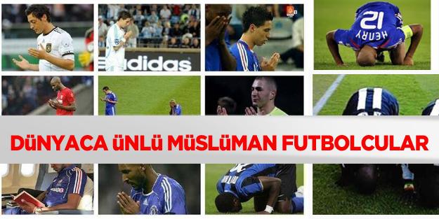 İşte dünyaca ünlü Müslüman futbolcular!