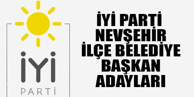 İYİ Parti Nevşehir ilçeleri belediye başkan adayları 2019