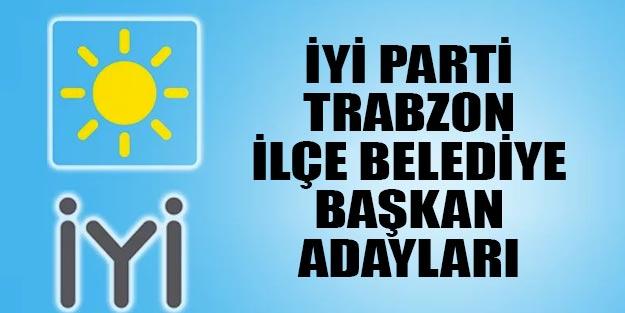 İYİ Parti Trabzon ilçe belediye başkan adayları 2019 yerel seçim