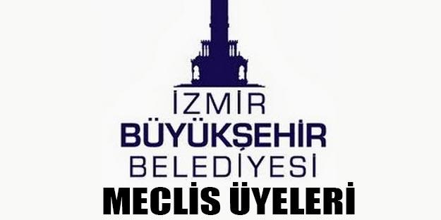 İzmir büyükşehir belediye meclis üyeleri 2019 AK Parti CHP MHP İYİ Parti