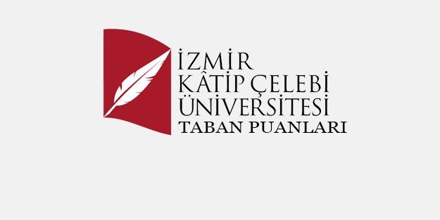 İzmir Katip Çelebi Üniversitesi taban puanları 2019 İKÇÜ 2019 başarı sıralaması