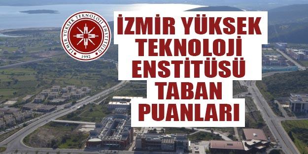 İzmir Yüksek Teknoloji Enstitüsü taban puanları 2019