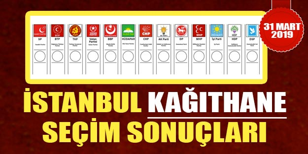 Kağıthane seçim sonuçları 2019 | İstanbul Kağıthane 31 Mart yerel seçim sonuçları oy oranları