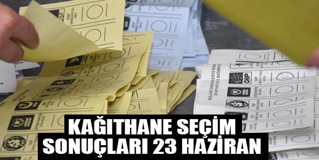 Kağıthane seçim sonuçları son dakika | 23 Haziran 2019 İstanbul seçim Sonuçları