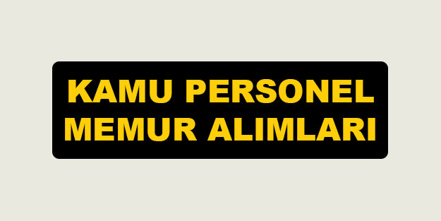 Kamu personel memur alımları iş başvurusu | Personel alım ilanları