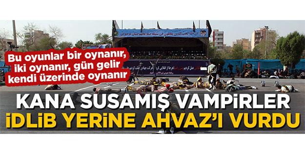 Kana susamış vampirler, İdlib yerine Ahvaz'da vurdu!
