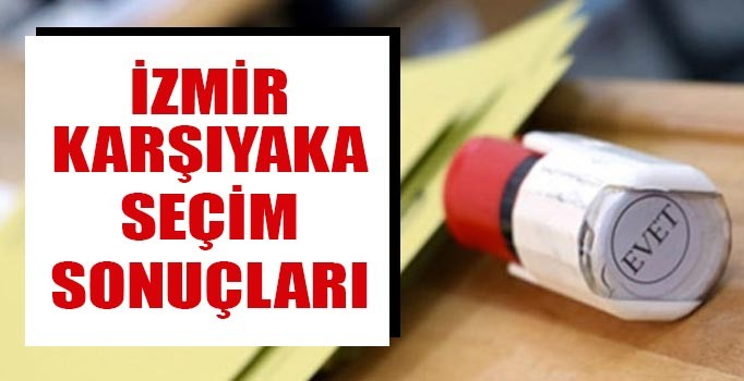 Karşıyaka yerel seçim 2019 sonuçları | İzmir Karşıyaka belediye seçim sonuçları | Cumhur ittifakı Millet ittifakı oy oranı
