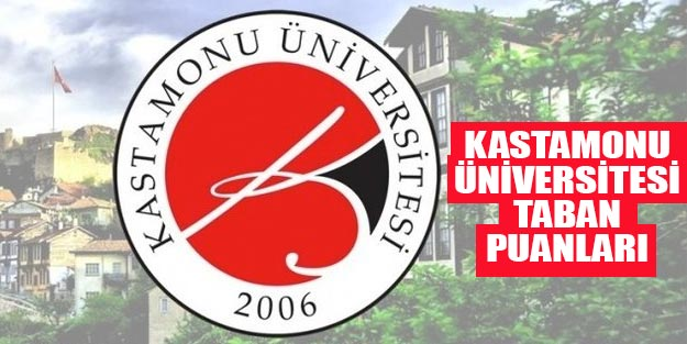 Kastamonu Üniversitesi taban puanları 2019 YÖK atlas