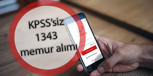 KPSS'siz 1343 memur alımı başvurusu nasıl yapılır? KPSS olmaksızın memur alımı tercihleri ve şartları