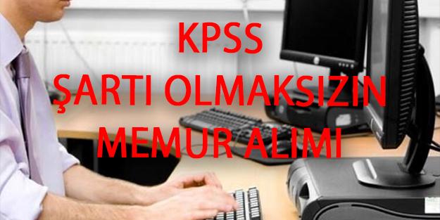 KPSS'siz memur, asker, personel alımı | KPSS'siz 31 bin memur alımı şartları nelerdir?