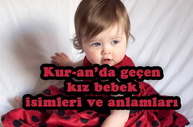 Kur-an'da geçen kız bebek isimleri ve anlamları