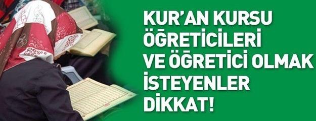 Kur'an Kursu öğreticileri ve öğretici olmak isteyenler dikkat!