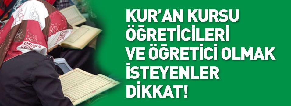 Kur'an kursu öğreticileri ve öğretici Olmak isteyenler dikkat