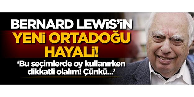 Lewis'in yeni Ortadoğu hayali! 'Bu seçimlerde oy kullanırken dikkatli olalım! Çünkü...'