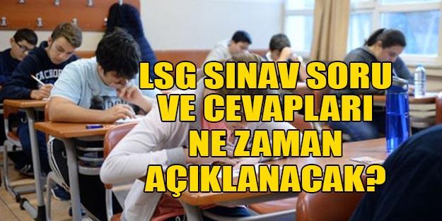 LGS sınav soru ve cevapları ne zaman açıklanacak?