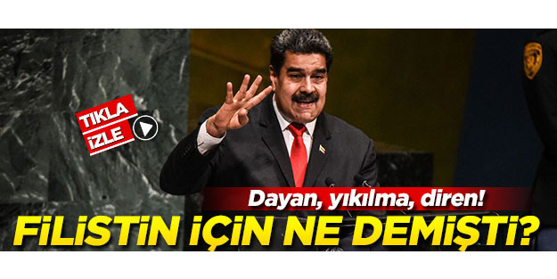 Maduro Filistin için ne demişti?