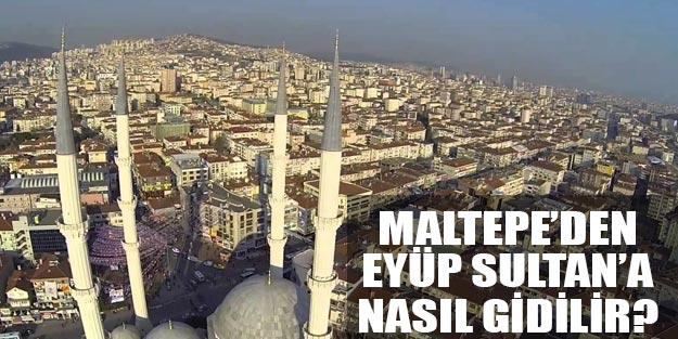 Maltepe'den Eyüp Sultan'a nasıl gidilir