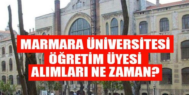 Marmara Üniversitesi öğretim üyesi alım başvuruları ne zaman, nasıl yapılacak?