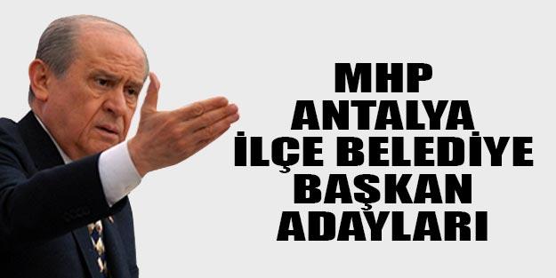 MHP Antalya ilçe belediye başkan adayları 2019