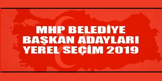 MHP belediye başkan il ilçe adayları 2919 son dakika açıklandı!