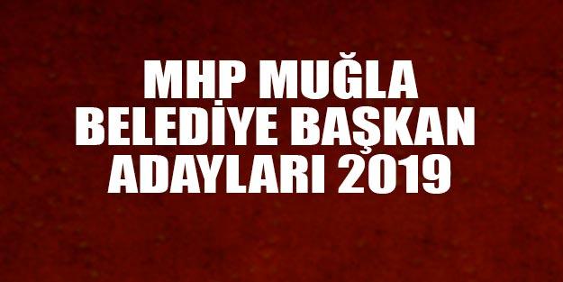 MHP Muğla belediye başkan adayları 2019 yerel seçim