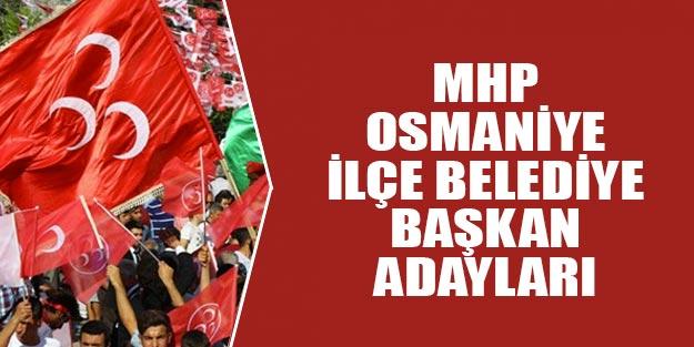 MHP Osmaniye ilçe belediye başkan adayları 2019