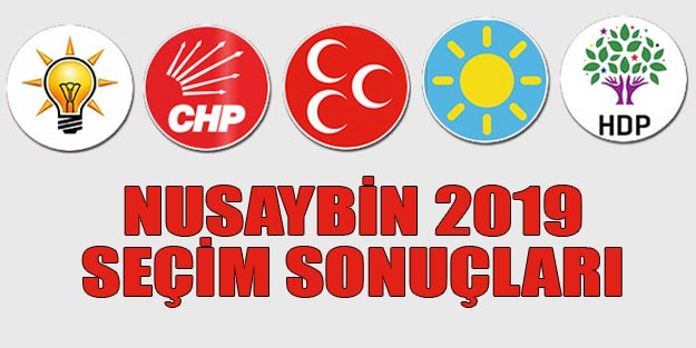Nusaybin seçim sonuçları 2019 | Mardin Nusaybin 31 Mart seçim sonuçları oy oranları