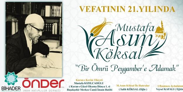 Mustafa Asım Köksal vefatının 21.yılında rahmetle anılıyor