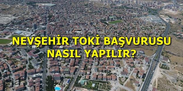 Nevşehir TOKİ başvurusu nasıl yapılır? Hangi ilçeye kaç konut yapılacak? TOKİ Nevşehir başvuru şartları