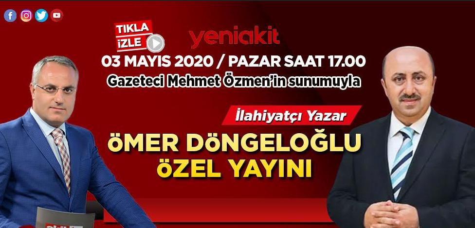 Yeniakit.com.tr Ömer Döngeloğlu özel yayını yaptı!
