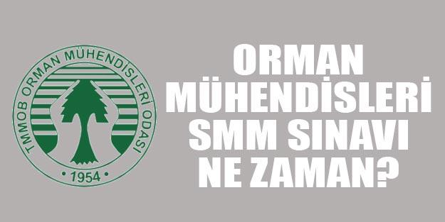 Orman mühendisleri SMM sınavı ne zaman yapılacak 2019