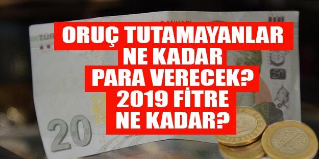 Oruç tutmayanların verdiği para 2019 ne kadar?