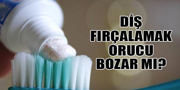 Oruçluyken diş fırçalanır mı