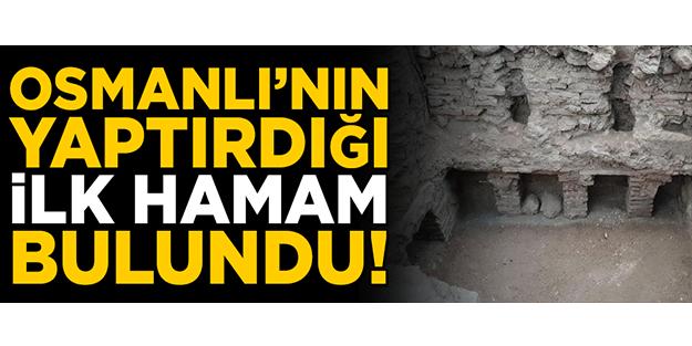 OSMANLI'NIN YAPTIRDIĞI İLK HAMAM İZNİK'TE BULUNDU!