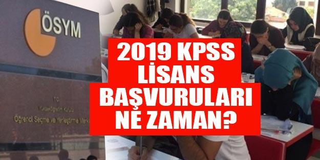 ÖSYM 2019 KPSS lisans başvuruları ne zaman?