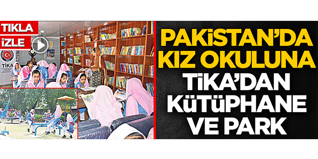 Pakistan'da kız okuluna TİKA'dan kütüphane ve park
