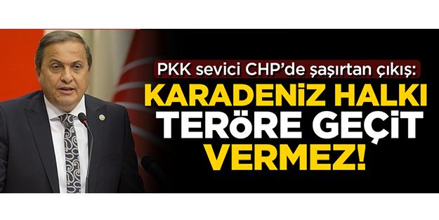 PKK sevici CHP'de şaşırtan çıkış: Karadeniz halkı teröre geçit vermez!