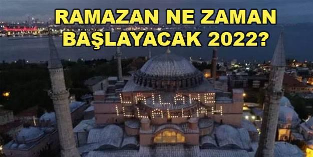 Ramazan ne zaman 2022? Ramazan ne zaman başlıyor 2022?