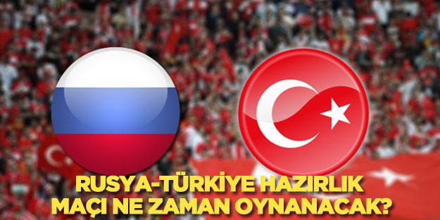 Rusya-Türkiye hazırlık maçı ne zaman saat kaçta?