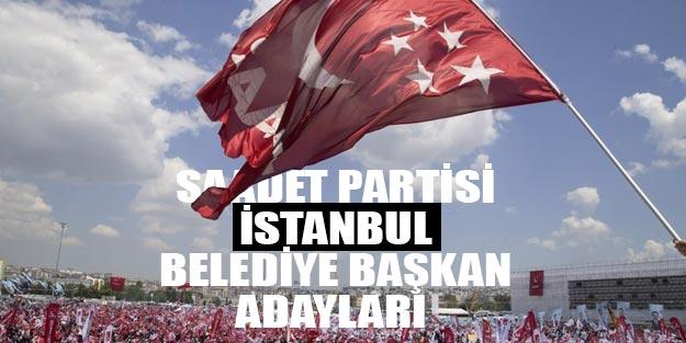 Saadet Partisi İstanbul belediye başkan adayları 2019