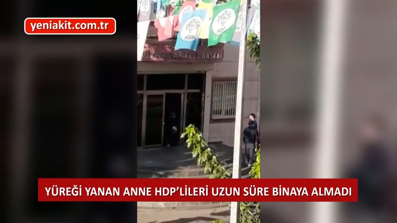 Sabiha anne elinde terlikle bina girişine oturdu! Uzun süre HDP'lileri içeri almadı
