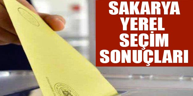 Sakarya yerel seçim 2019 son dakika sonuçları | YSK 2019 Sakarya yerel seçim sonuçları ilçeler