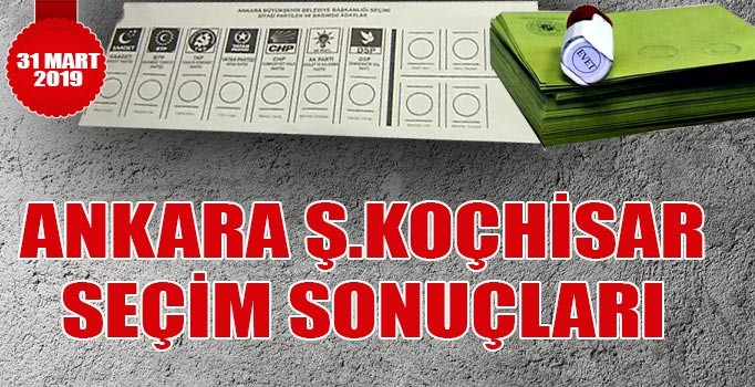 Şereflikoçhisar seçim sonuçları 2019 | Ankara Şereflikoçhisar 31 Mart seçim sonuçları oy oranları