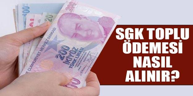 SGK toplu ödeme nasıl alınır? SGK toplu ödeme alma şartları nelerdir?