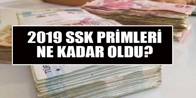 Sigorta primi son dakika 2019 asgari ücret SSK primi ne kadar oldu?