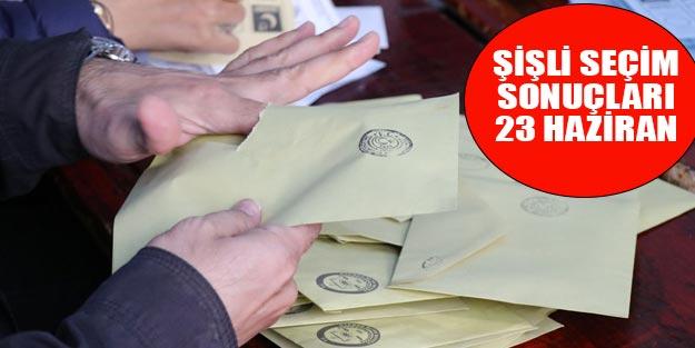 Şişli seçim sonuçları son dakika | 23 Haziran 2019 İstanbul seçim Sonuçları